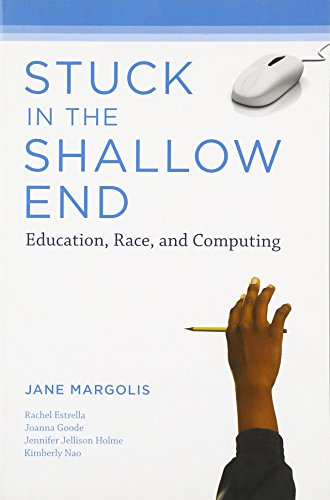 Stuck In The Shallow End: Education, Race, And Computing (The Mit Press)
