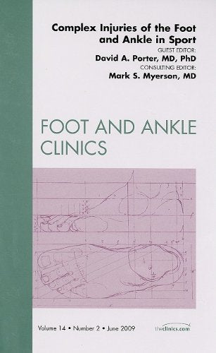 Complex Injuries of the Foot and Ankle in Sport (Foot and Ankle Clinics, Vol.14, No 2, June 2009)