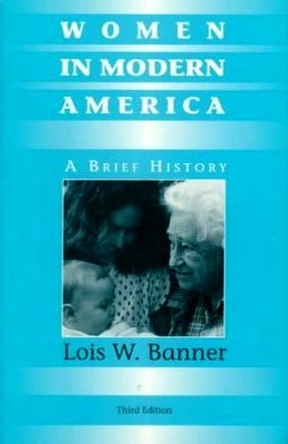 Women in Modern America: A Brief History