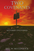 TWO COVENANTS: Mysteries Uncovered