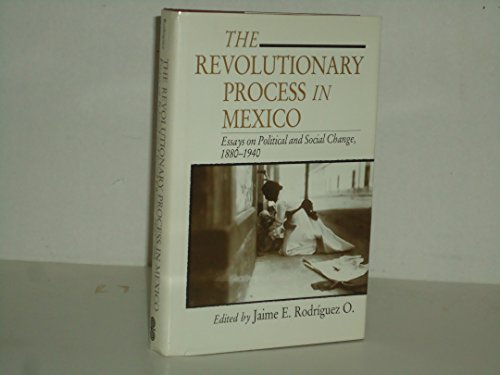 The Revolutionary Process in Mexico: Essays on Political and Social Change, 1880-1940 (UCLA Latin American Studies) (English and Spanish Edition)