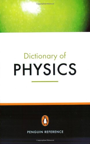 The Penguin Dictionary of Physics (Penguin Dictionary)
