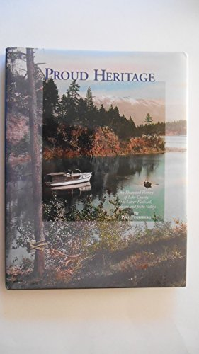 Proud Heritage: An Illustrated History of Lake County, the Lower Flathead, Mission, and Jocko Valleys