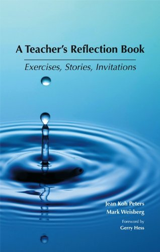 A Teacher's Reflection Book: Exercises, Stories and Invitations