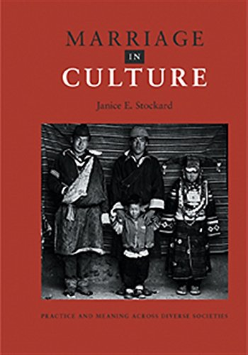 Marriage In Culture: Practice And Meaning Across Diverse Societies