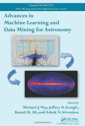 Advances in Machine Learning and Data Mining for Astronomy (Chapman & Hall/CRC Data Mining and Knowledge Discovery Series)