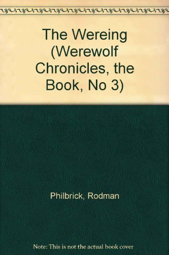 The Wereing (Werewolf Chronicles, the Book, No 3)