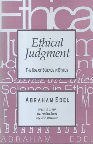 Ethical Judgment: The Use of Science in Ethics