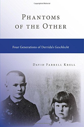Phantoms of the Other: Four Generations of Derridas Geschlecht (SUNY Series in Contemporary Continental Philosophy)