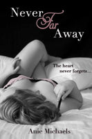 Never Far Away (The Never Series) (Volume 2)