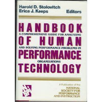 Handbook of Human Performance Technology: A Comprehensive Guide for Analyzing and Solving Performance Problems in Organizations (Jossey-Bass Managem)