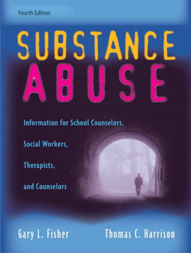 Substance Abuse: Information For School Counselors, Social Workers, Therapists, And Counselors (4Th Edition)