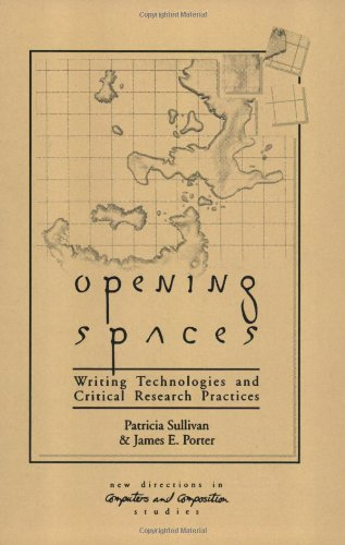 Opening Spaces: Writing Technologies and Critical Research Practices (Ablex Series in Computational Science)
