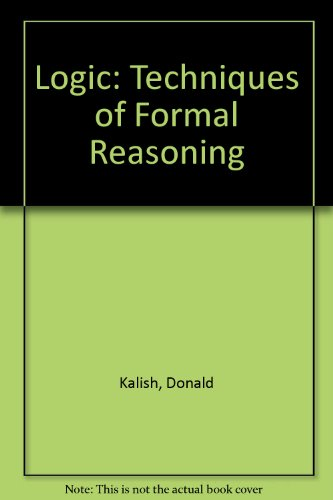 Logic: Techniques of Formal Reasoning