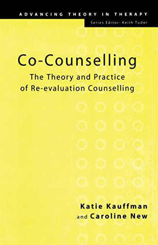 Co-Counselling: The Theory and Practice of Re-evaluation Counselling (Advancing Theory in Therapy)
