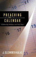 Preaching the Calendar: Celebrating Holidays and Holy Days