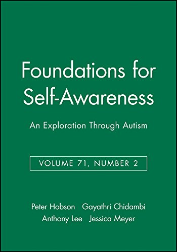 Foundations for Self-Awareness: An Exploration Through Autism (Monographs of the Society for Research in Child Development)