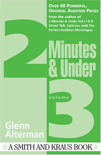 Two Minutes and Under: Even More Original Character Monologues, Vol. 3