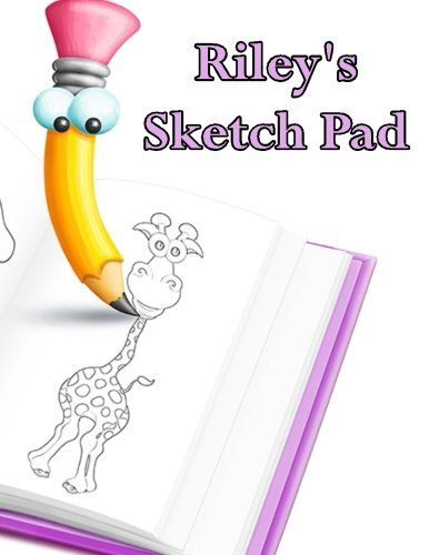 Riley's Sketch Pad: 50 Blank Pages to draw anything that comes to mind.