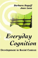 Everyday Cognition: Development in Social Context