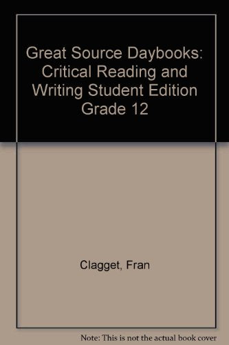 Great Source Daybooks: Critical Reading and Writing Student Edition Grade 12