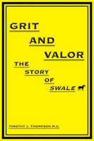 Grit And Valor: The Story Of Swale