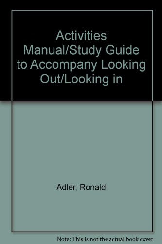 Activities Manual/Student Guide for Adler/Townes Looking Out, Looking In, Media Edition (with InfoTrac and CD-ROM), 10th