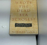 Who Wrote the Dead Sea Scrolls? (The Search for the Secret of Qumran)