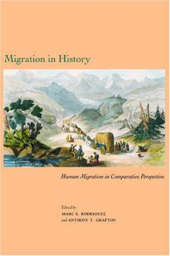 Migration in History: Human Migration in Comparative Perspective (Studies in Comparative History)