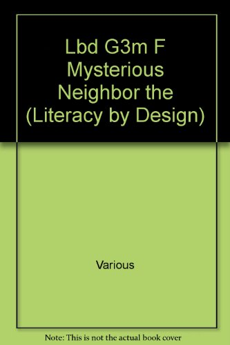 Rigby Literacy by Design: Leveled Reader Grade 3 The Mysterious Neighbor