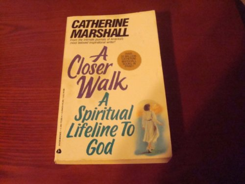 A Closer Walk: A Spiritual Lifeline to God