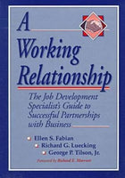 A Working Relationship: The Job Development Specialist's Guide to Successful Partnerships with Business