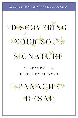 Discovering Your Soul Signature A 33 Day Path To Purpose, Passion And Joy