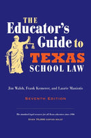 The Educator'S Guide To Texas School Law: Seventh Edition