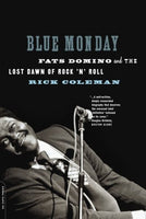 Blue Monday: Fats Domino And The Lost Dawn Of Rock 'N' Roll