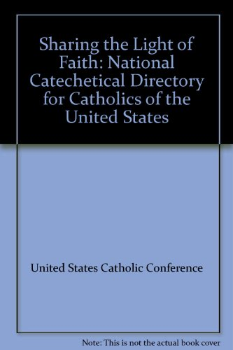 Sharing the Light of Faith: National Catechetical Directory for Catholics of the United States
