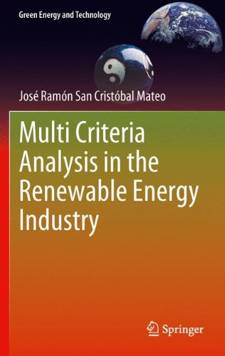 Multi Criteria Analysis In The Renewable Energy Industry (Green Energy And Technology)