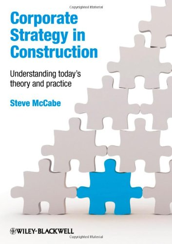 Corporate Strategy in Construction: Understanding Today's Theory and Practice