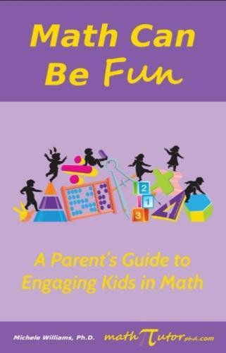 Math Can Be Fun: A Parent's Guide to Engaging Kids in Math