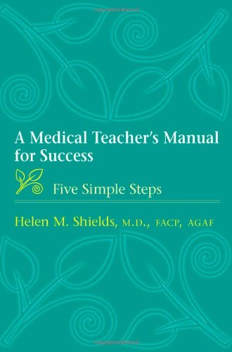A Medical Teacher's Manual for Success: Five Simple Steps