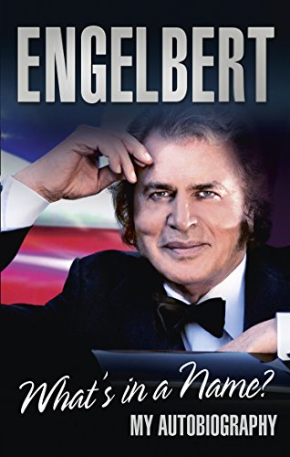 Engelbert: What's in a Name?: My Autobiography