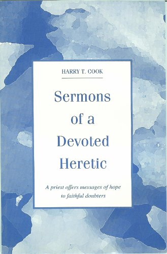 Sermons of a Devoted Heretic