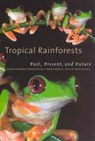 Tropical Rainforests: Past, Present, and Future