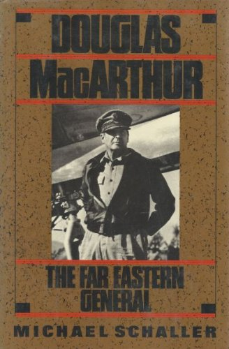 Douglas MacArthur: The Far Eastern General
