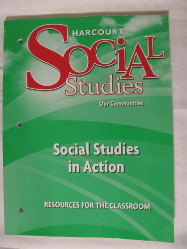 Harcourt Social Studies: Social Studies in Action Grade 3