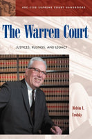 The Warren Court: Justices, Rulings, and Legacy (ABC-CLIO Supreme Court Handbooks)