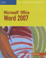 Microsoft Office Word 2007, Illustrated Complete (Available Titles Skills Assessment Manager (SAM) - Office 2007)