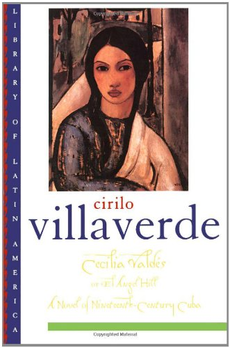 Cecilia Valds or El Angel Hill (Library of Latin America)