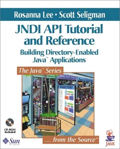 Jndi Api Tutorial And Reference: Building Directory-Enabled Java Applications