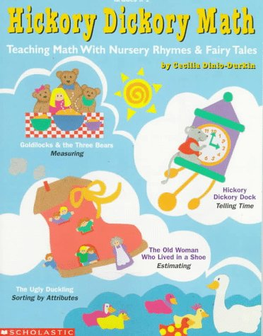 Hickory Dickory Math: Teaching Math with Nursery Rhymes & Fairy Tales (Grades K-1)